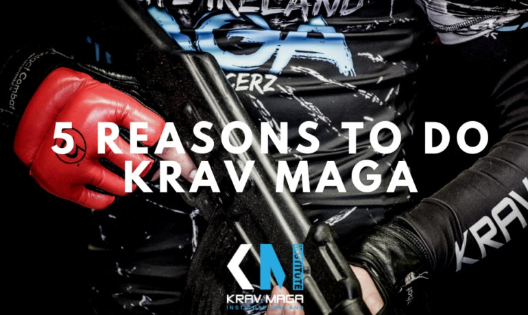TRY SOMETHING NEW - 5 REASONS TO DO INSTITUTE KRAV MAGA